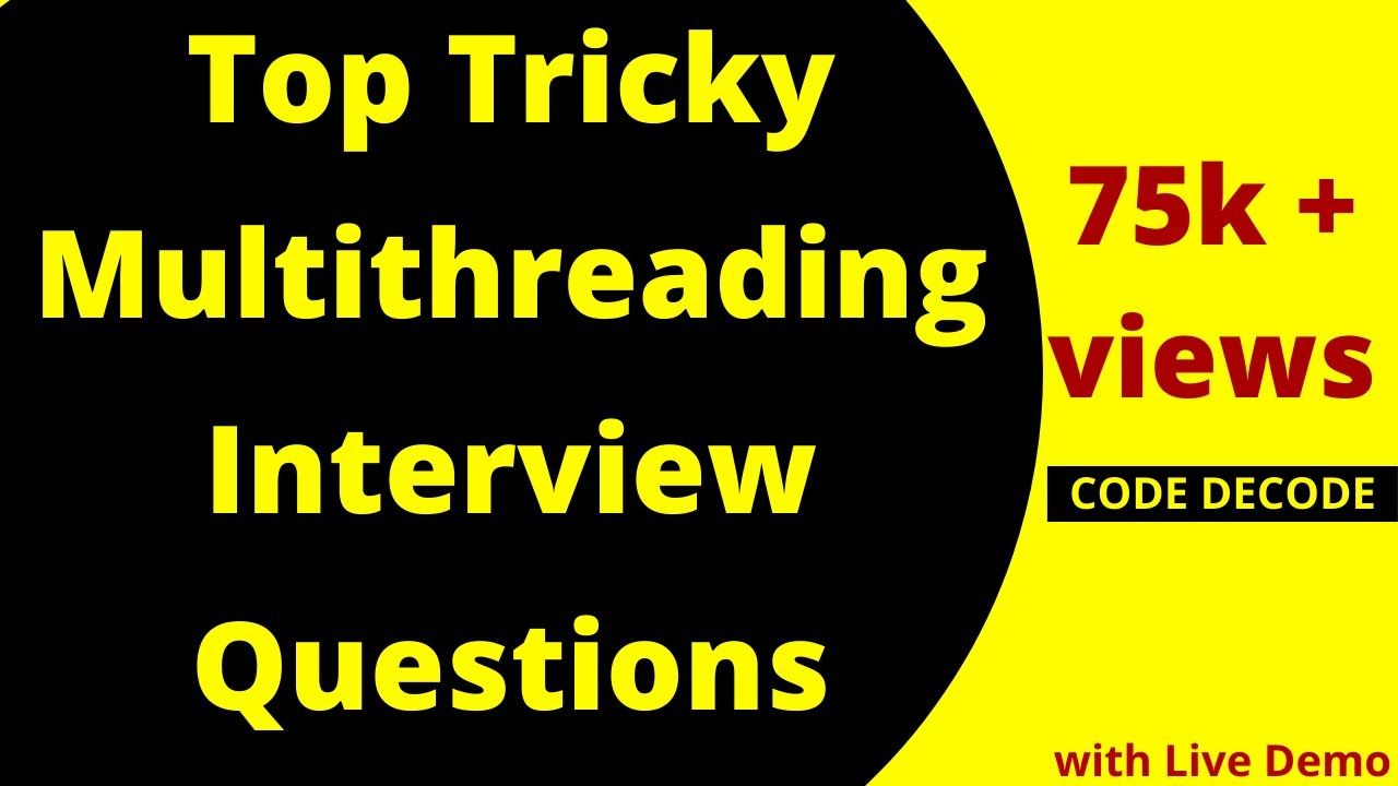 Java Interview Questions | Multithreading Interview Questions and Answers with Live Demo