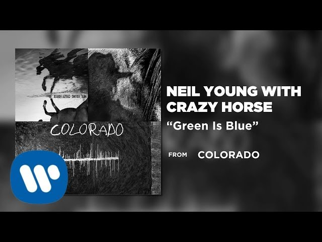 Neil Young with Crazy Horse - Green Is Blue [Official Audio]
