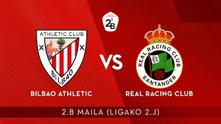 🔴 LIVE | Bilbao Athletic vs Real Racing Club | 2.B 2020-21 I J 2. jardunaldia