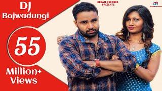 DJ Bajwadungi | Neetu Verma, Naveen Naru, Ruchika Jangid | New Haryanvi Songs Haryanavi 2018 Dj