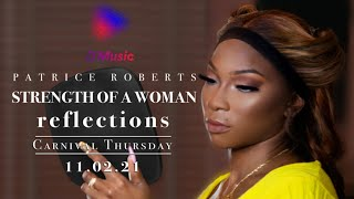 Patrice Roberts presents Strength of a Woman: Reflections