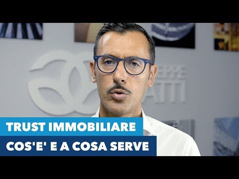 Trust immobiliare: cos'è e a cosa serve?