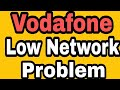 Vodafone low Network Problem