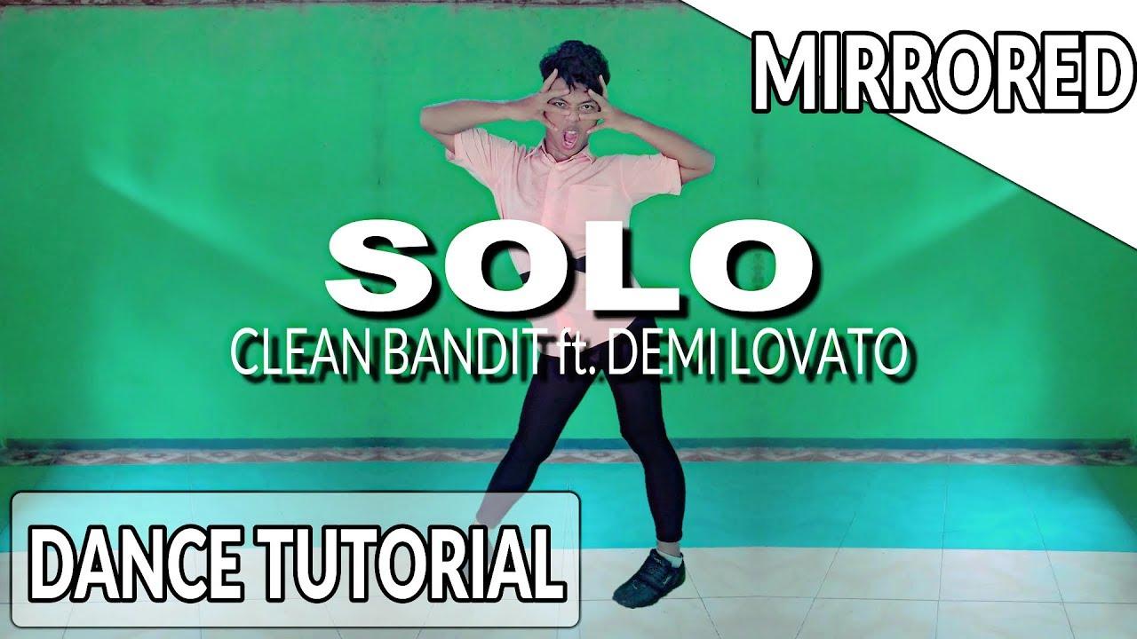 Dance Tutorial Solo Clean Bandit Feat Demi Lovato Mirrored By Zd Ebi