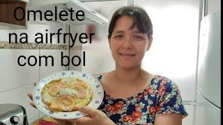 Omelete na airfryer com o bol