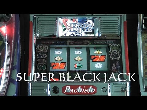 Super Black Jack, Pachislo パチスロ (Japanese Slot Machine) HD