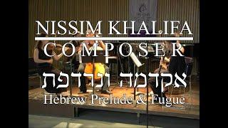 Akdamah veNirdefet - Hebrew Prelude & Fugue