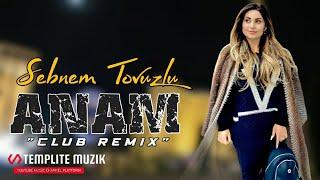 Sebnem Tovuzlu - Anam 2021 \