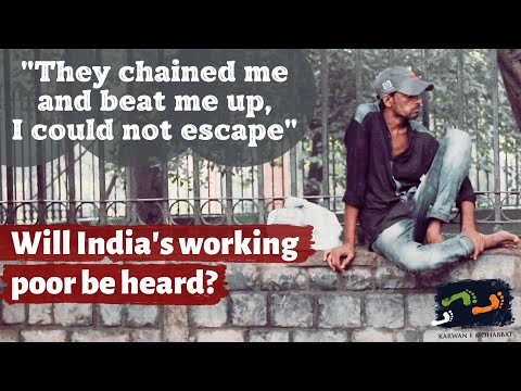 Will India's Working Poor Be Heard? | #WeThePeople | Karwan e Mohabbat