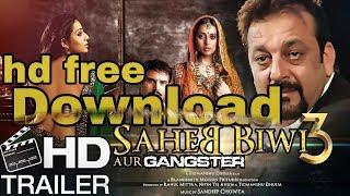 only 1 click Saheb biwi aur gangster 3 free hd sanjay dutt super hit movie