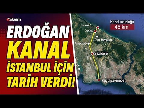 Erdoğan Kanal İstanbul için tarih verdi! \