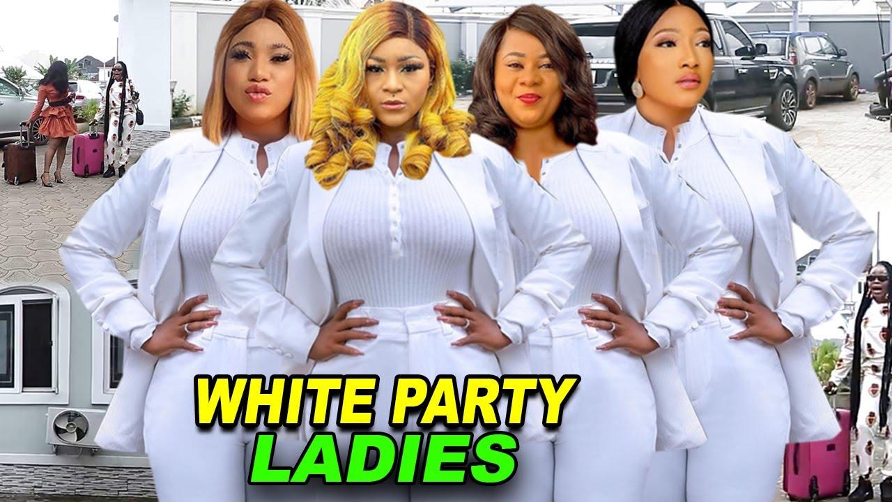 Download WHITE PARTY LADIES Complete Season - NEW MOVIE -  Destiny Etiko/Uju Okoli 2021 Latest Nigerian Movie