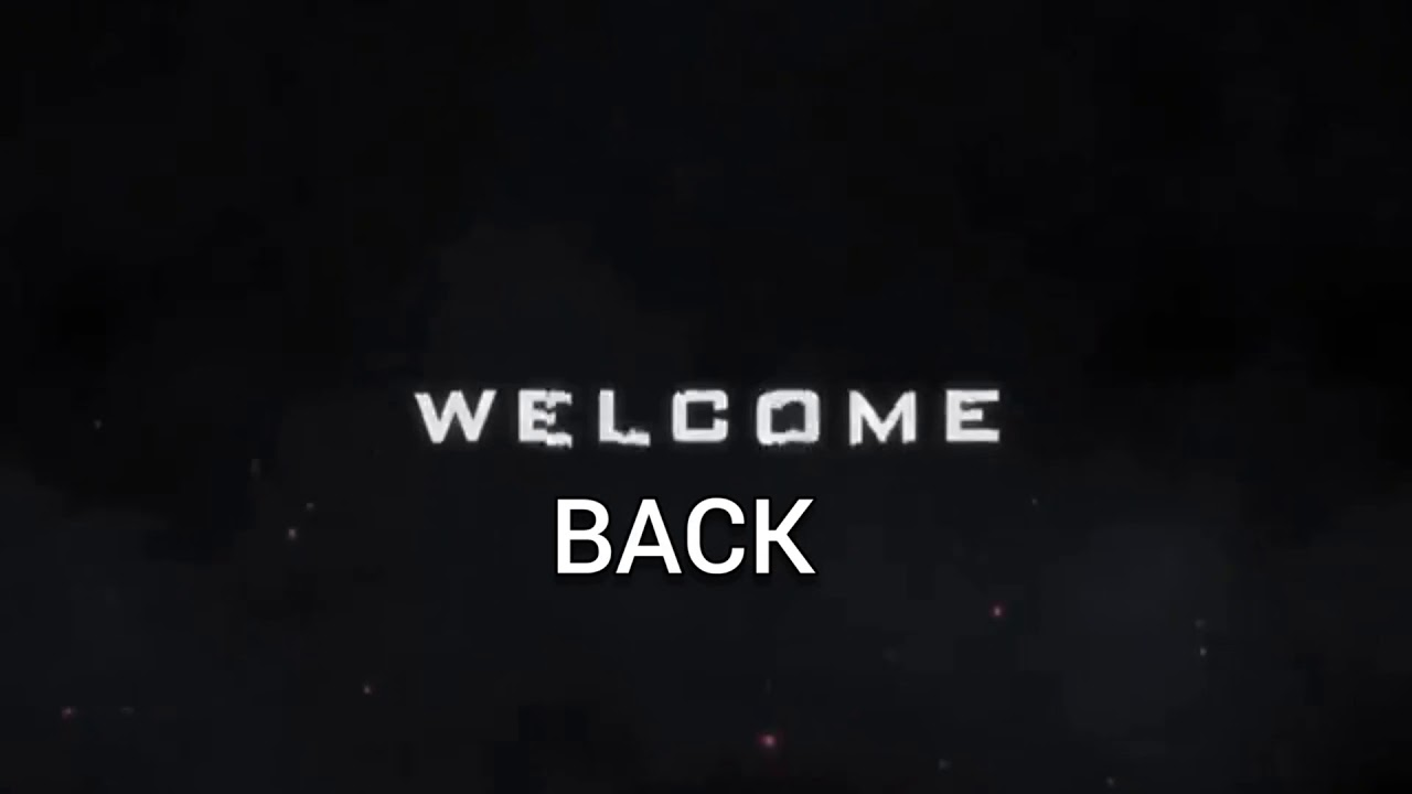 WELCOME BACK (Intro)