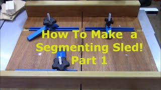 How To Make a Pen Blank Segmenting Sled Part 1
