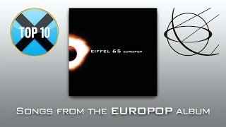 Top 10 Series || Best Eiffel 65 Songs, Part 1: Europop