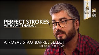 TRAILER | AMIT SHARMA | PERFECT STROKES | ROYAL STAG BARREL SELECT LARGE SHORT FILMS