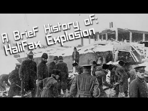 A Brief History of: The Halifax Explosion (1917)