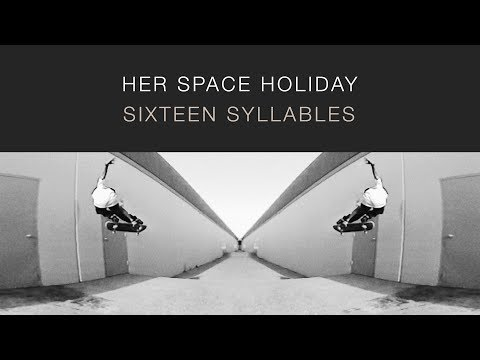 Her Space Holiday - Sixteen Syllables