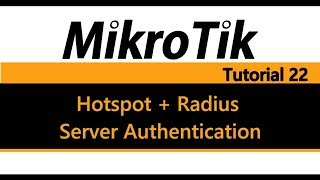 MikroTik Tutorial 22 - How to create a Hotspot with Radius Server Authentication