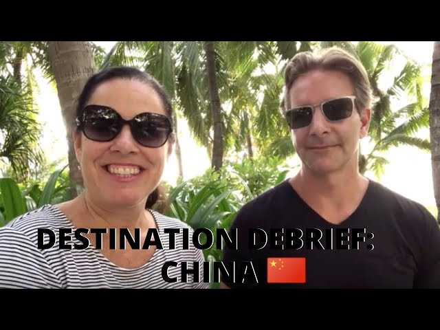 DESTINATION DEBRIEF: CHINA - What we liked and what we didn't.