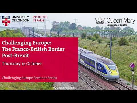 Challenging Europe: The Franco-British Border Post-Brexit