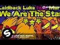 Laidback Luke Feat. Martel - We Are The Stars (Radio Mix)