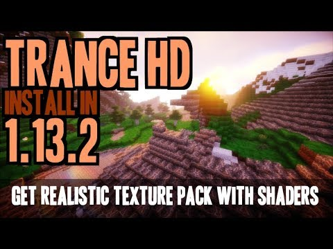 How to make Minecraft Realistic in 1 13 2 - download and install Trance HD  resource pack (+shaders)