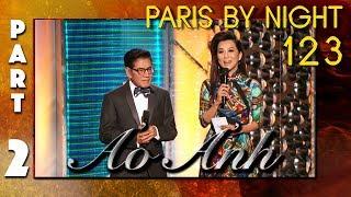 "Paris By Night 123 ""Ảo Ảnh"" (Full Program - Part 2 of 3)"