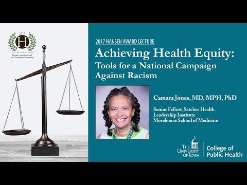 2017 Hansen Award Lecture: Camara Jones, MD, MPH, PhD