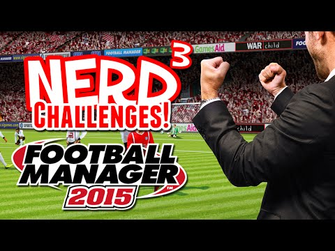 Nerd³ Challenges! Do Anything - Football Manager 2015