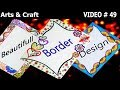 Beautiful Project Design | video#49 | Arts & Crafts
