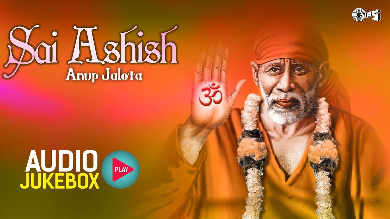 Superhit Sai Baba Bhajans by Anup Jalota - Sai Ashish