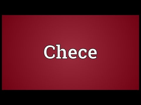 Chece Meaning
