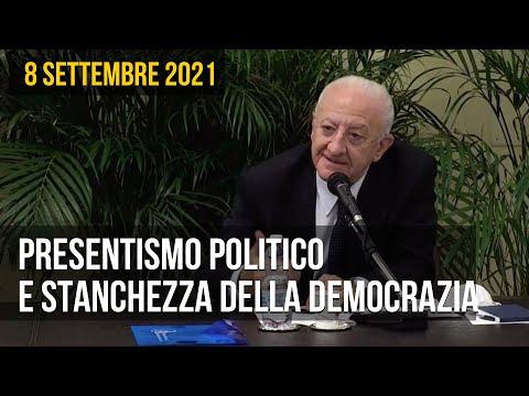 Il presidente De Luca e il presentismo dei politici