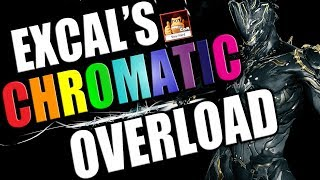 CHROMATIC OVERLOAD EXCAL - Warframe Builds