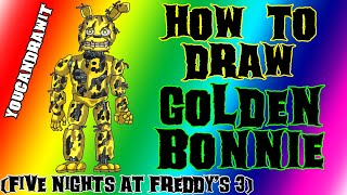- How To Draw Springtrap Golden Bonnie from Five Nights At Freddy s 3  YouCanDrawIt  1080p HD FNAF