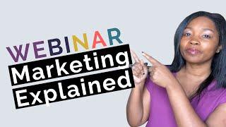 Marketing Explained: How Teaching On Webinars Work