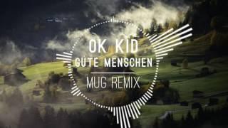 OK Kid - Gute Menschen (Mug Remix)