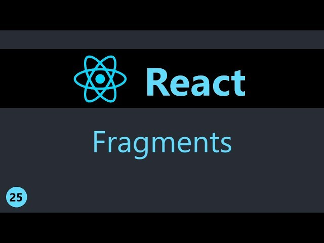 ReactJS Tutorial - 25 - Fragments