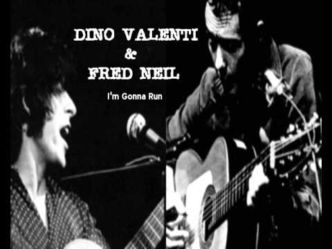 DINO VALENTI & FRED NEIL - I'm Gonna Run