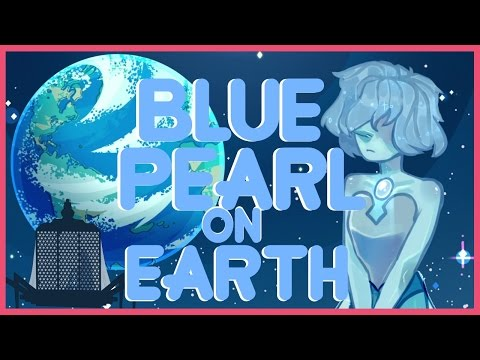 Steven Universe Theory: Blue Pearl on Earth?