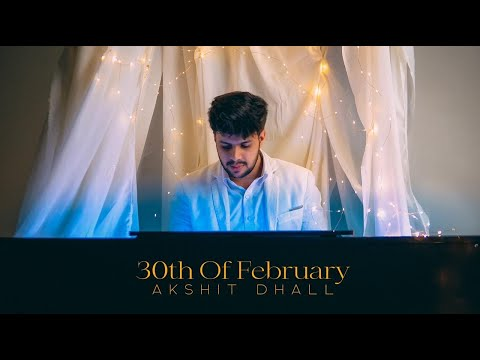 30th Of February | Akshit Dhall | Official Video