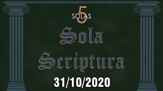 5 Solas (Sola Scriptura) - 31/10/2020