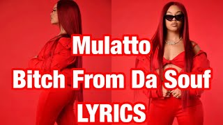 Mulatto - Bitch From Da Souf LYRICS
