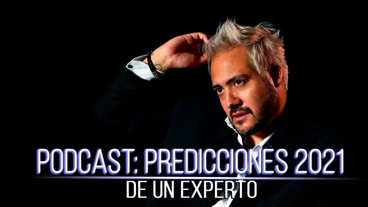 PODCAST:  Predicciones 2021 de un Experto