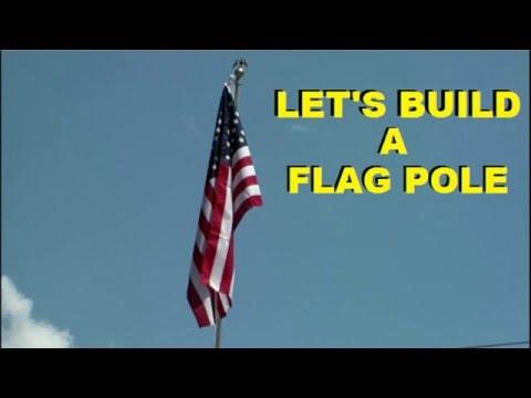 Let's Build a Flag Pole
