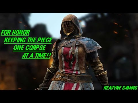 For Honor - Keeping The Peace One Corpse At A Time!!