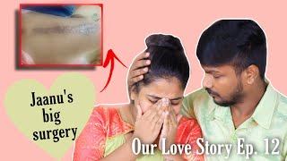 Emotional Moments Of our Life | Our Love story Ep. 12