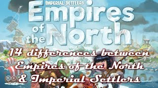 14 Differences between Empires of the North & Imperial Settlers