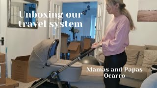 Unboxing Our Mamas And Papas Ocarro Travel System | First Impressions | Set Up | Review |